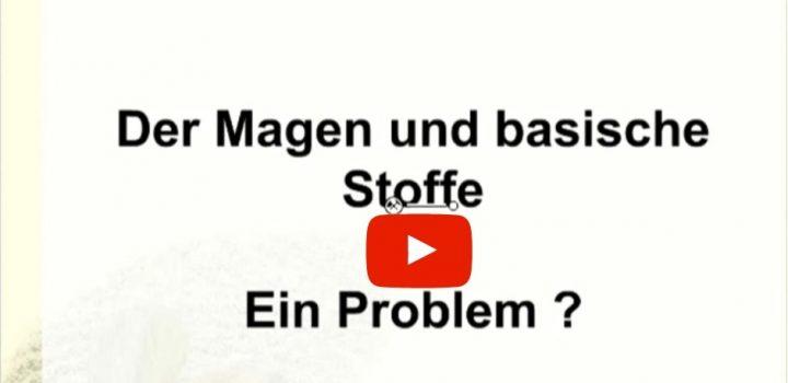 Video: Der Magen und basische Stoffe – ein Problem?